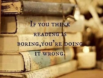 Quote - Reading is Not Boring