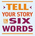 Sign: Tell Your Story in Six Words