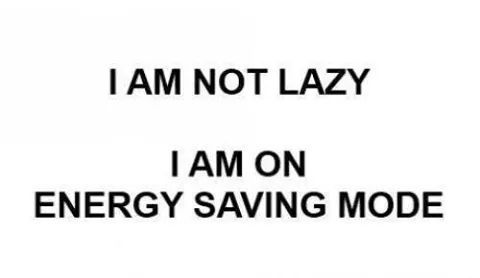Quote: I am not lazy...