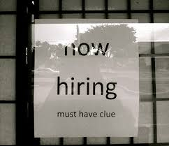 Sign Now Hiring Must Have Clue