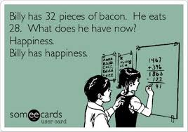 Math Funny Quote: Bacon