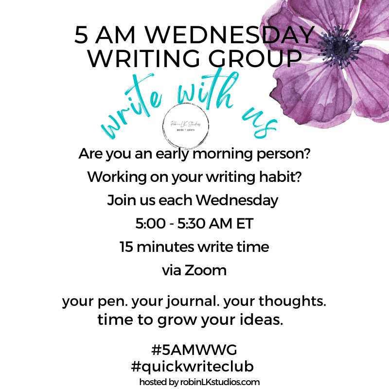 5AM Wed Writing Group Info with link to Zoom sessions from RobinLK Studios