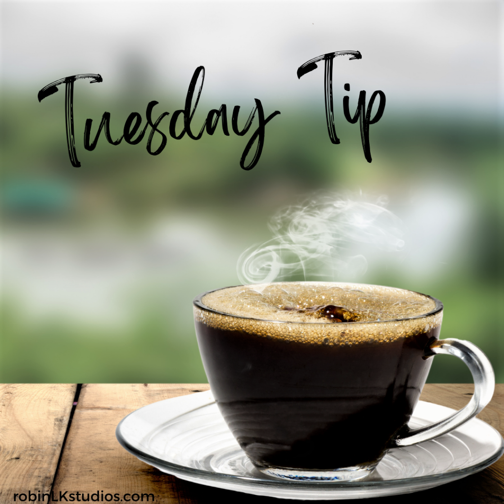 coffee cup on a wood table with words Tuesday Tip